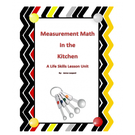 Measurement Math in the Kitchen: Life Skills Unit