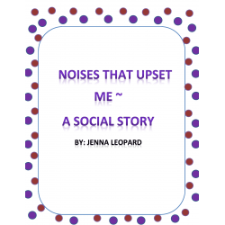 Noises That Upset Me ~ A Social Story