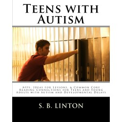 Teens with Autism and Developmental Delays: Lessons, Apps, Common Core