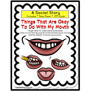 Social Story - Things That Are Okay To Do With My Mouth