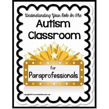 Autism Classroom PARAPROFESSIONAL Understanding Your Role GUIDE