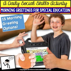 Morning Greetings for Students in Self-Contained or Inclusion Setting for Autism