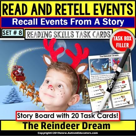 READING COMPREHENSION Read/Retell Details REINDEER DREAM Task Box Filler Set#8