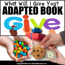Adapted Book: WHAT WILL I GIVE YOU – Special Education Resource for Reading