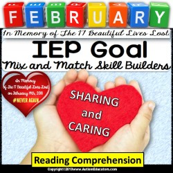 FEBRUARY Reading Comprehension IEP GOAL SKILL BUILDER (Sharing and Caring)