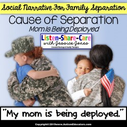 Social Narrative for Autism and Special Education MILITARY DEPLOYMENT OF MOM