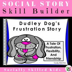 Dudley Dog's Frustration Story || SOCIAL STORY SKILL BUILDER