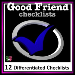 Good Friend Checklists {12 Differentiated Checklists}