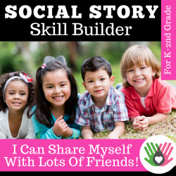 SOCIAL STORY SKILL BUILDER  I Can Share Myself With Lots Of Friends