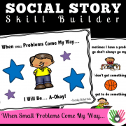 When Small Problems Come My Way. || SOCIAL STORY SKILL BUILDER
