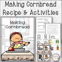 Making Cornbread Recipe and Activities