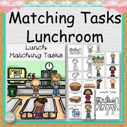 Matching Tasks - Lunchroom