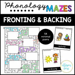 Phonology Mazes: Fronting and Backing