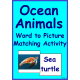 Ocean Animals Word to Picture Matching Activity