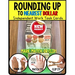 ROUNDING UP To Nearest DOLLAR Task Cards Independent Work TASK BOX FILLER