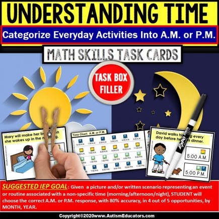 TIME Day or Night – A.M. or P.M. with Visual Support TASK BOX FILLER ACTIVITIES for Autism