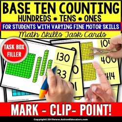 BASE TEN Counting HUNDREDS, TENS, ONES Task Cards TASK BOX FILLER Sped Resource