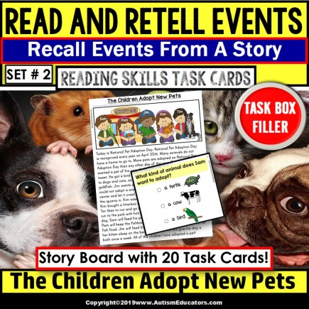 READING COMPREHENSION Read/Retell Details/Events ADOPT PETS - TASK BOX FILLER