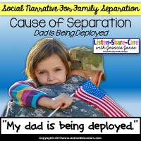 Social Narrative for Autism and Special Education MILITARY DEPLOYMENT OF PARENT