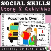 Vacation Is Over, It's Time To Go Back To School! || SOCIAL STORY SKILL BUILDER